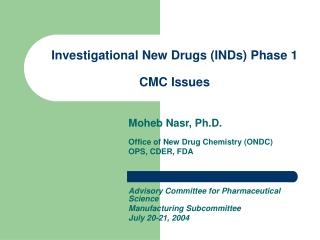 Investigational New Drugs INDs Phase 1  CMC Issues