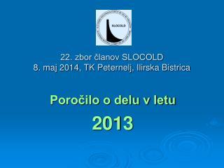 22. zbor članov SLOCOLD  8. maj 2014, TK Peternelj, Ilirska Bistrica