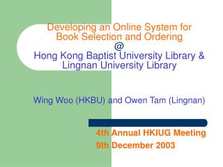 4th Annual HKIUG Meeting 9th December 2003