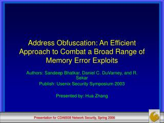 Address Obfuscation: An Efficient Approach to Combat a Broad Range of Memory Error Exploits