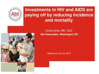 Investments in HIV and AIDS are paying off by reducing incidence and  mortality