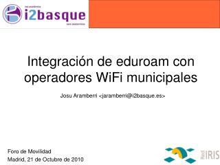 Integración de eduroam con operadores WiFi municipales