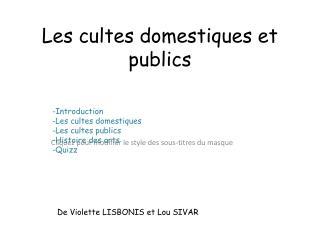 Les cultes domestiques et publics