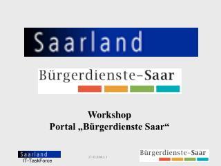 """Workshop Portal """"Bürgerdienste Saar"""""""