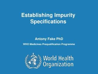 Establishing Impurity Specifications
