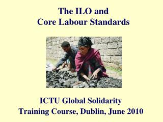The ILO and Core Labour Standards