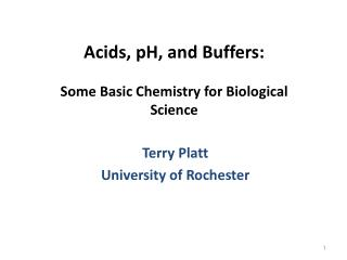 Acids, pH, and Buffers:  Some Basic Chemistry for Biological Science