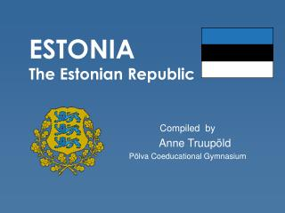 ESTONIA The Estonian Republic