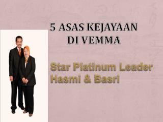5 ASAS  kejayaan di  VEMMA