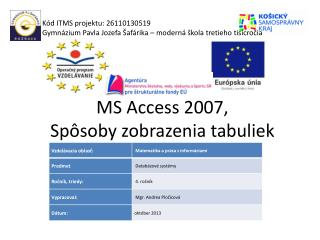 MS Access 2007,  Sp�soby zobrazenia tabuliek