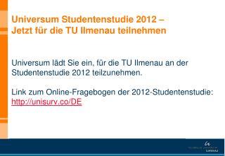 Universum Studentenstudie 2012 –  Jetzt  für die TU Ilmenau teilnehmen