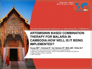 ARTEMISININ BASED COMBINATION THERAPY FOR MALARIA IN CAMBODIA:HOW WELL IS IT BEING IMPLEMENTED?