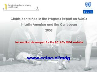 Charts contained in the Progress Report on MDGs  in Latin America and the Caribbean 2008