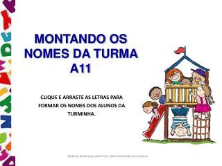 MONTANDO OS NOMES DA TURMA A11