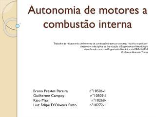 Autonomia de motores a combustão interna