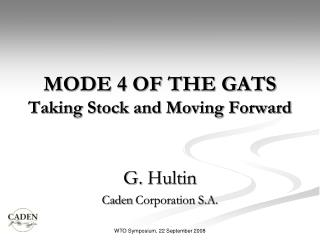 MODE 4 OF THE GATS Taking Stock and Moving Forward