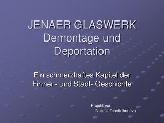JENAER GLASWERK Demontage und Deportation