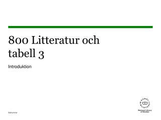 800 Litteratur och  tabell 3