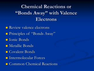 Chemical Reactions or  �Bonds Away� with Valence Electrons