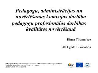 Pedagogu, administrācijas un novērtēšanas komisijas darbība