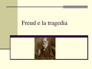 Freud e la tragedia