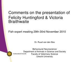 Comments on the presentation of Felicity Huntingford & Victoria Braithwaite