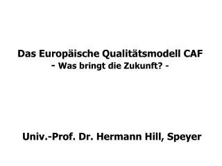 Das Europäische Qualitätsmodell CAF -  Was bringt die Zukunft? -