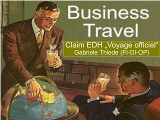"Claim EDH ""Voyage officiel"" Gabriele Thiede (FI-DI-OP)"