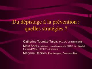 Du dépistage à la prévention : quelles stratégies ?