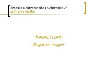 Brodska elektrotehnika i elektronika //  auditorne vje�be