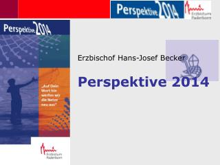 Erzbischof Hans-Josef Becker Perspektive 2014