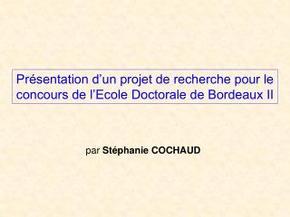 Présentation d'un projet de recherche pour le concours de l'Ecole Doctorale de Bordeaux II