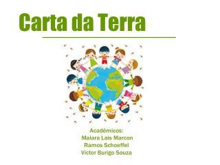 Acadêmicos:  Maiara Lais Marcon Ramos Schoeffel Victor Burigo Souza