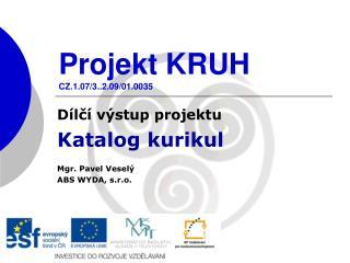 Projekt KRUH CZ.1.07/3..2.09/01.0035