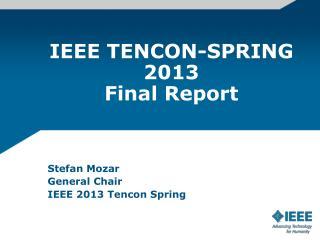 IEEE TENCON-SPRING 2013 Final Report