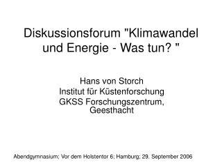 """Diskussionsforum """"Klimawandel und Energie - Was tun? """""""