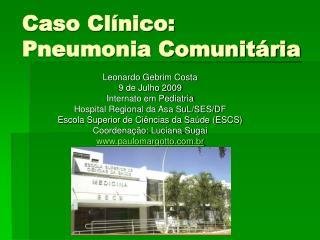 Caso Clínico: Pneumonia Comunitária