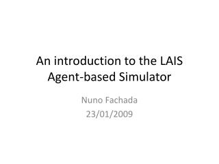 An introduction to the LAIS Agent-based Simulator