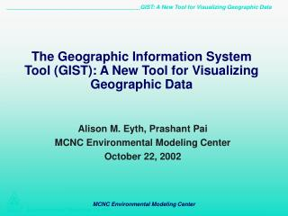 The Geographic Information System Tool (GIST): A New Tool for Visualizing Geographic Data