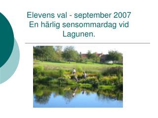 Elevens val - september 2007 En härlig sensommardag vid Lagunen.