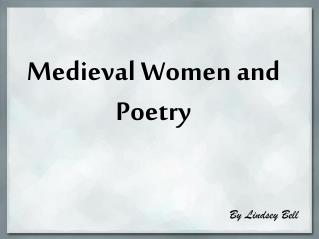 Medieval Women and Poetry