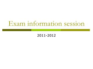 Exam information session