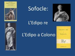 Sofocle: L'Edipo re   L'Edipo  a Colono
