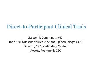 Steven R. Cummings, MD Emeritus Professor of Medicine and Epidemiology, UCSF