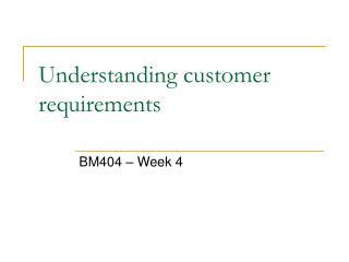 Understanding customer requirements