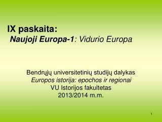 IX  paskaita: Naujoji Europa -1 : Vidurio  Europa