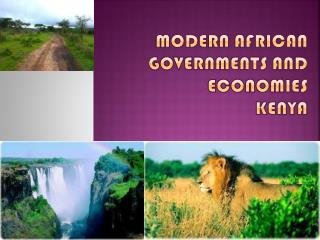 Modern African Governments and Economies KENYA