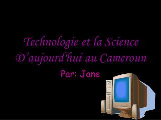 Technologie et la Science D�aujourd'hui au Cameroun