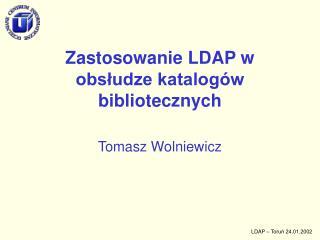 Zastosowanie LDAP w obsłudze katalogów bibliotecznych
