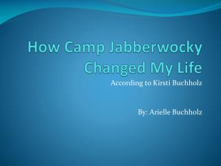 How Camp Jabberwocky Changed My Life